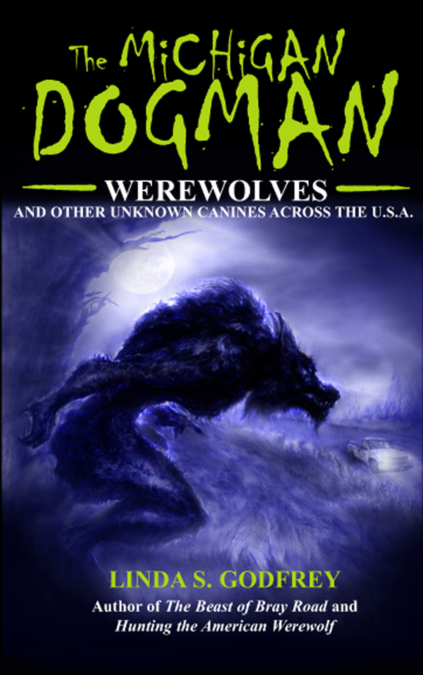 The Michigan Dogman by Linda S. Godfrey
